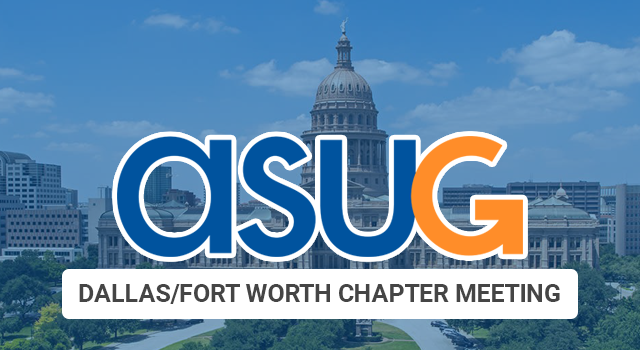 ASUG DFW Chapter Meeting – Friday, April 12, 2019, at Plano Centre